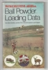 Winchester Ball powder Loading Data. 12th Ed. 1992