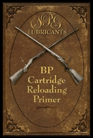 BP Cartridge Reloading Primer. Garbe, Venturino.