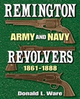 Remington Army and Navy Revolvers. 1861 - 1888. Ware
