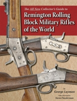 Remington Rolling Block Military Rifles of the World. Layman
