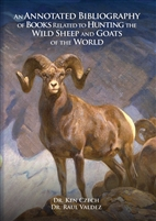 An Annotated Bibliography of books relating to Hunting Wild Sheep and Goats of the World. Czech, Valdez