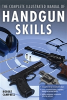 The Complete Illustrated Manual of Handgun Skills. Campbell