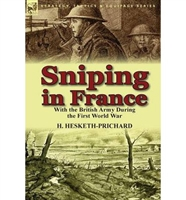 Sniping in France Hesketh-Prichard