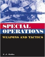 Special Operations Weapons and Tactics. Mullin.