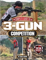 Complete Guide to 3-Gun Competition. Adams