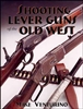 Shooting Lever guns of the Old West. Venturino