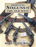 Shooting Sixguns of the Old West. Venturino.