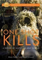 One Shot Kills. History of Australian Sniping. Wahlert, Linwood.