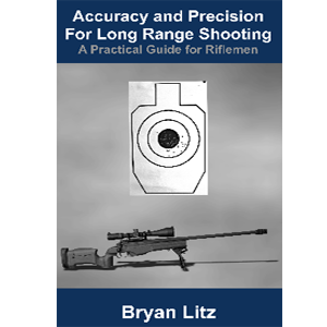 Accuracy and Precision for Long Range Shooting. Litz.
