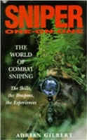 Sniper One on One: The World of Combat Sniping. Gilbert.