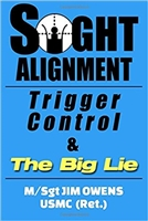 Sight Alignment, Trigger Control & The Big Lie. Owens.