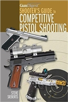 Gun Digest Shooters Guide to Competitive Pistol Shootingg.Sieberts