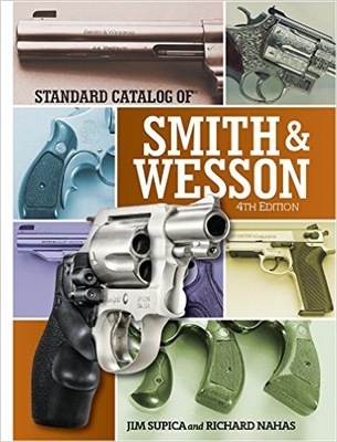 Standard Catalogue of Smith and Wesson. 4th Edn. Supica, Nahas.