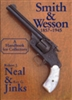 Smith and Wesson. 1857 - 1945. Neal, Jinks.