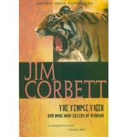 Temple Tiger and More Man-Eaters of Kumaon. Corbett