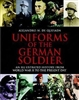 Uniforms of the German Soldiers: An Illustrated History from WW 11 to the present day. De Quesada.