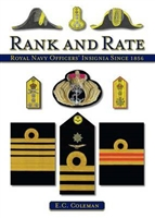 Rank and Rate: Royal Navy Officers' Insignia Since 1856. Coleman.