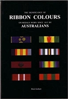 The Significance of Ribbon Colours on Medals Worn Since 1815 by Australians. Grebert.