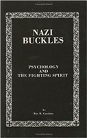 Nazi Buckles: Psychology and the Fighting Spirit. Cowdery.