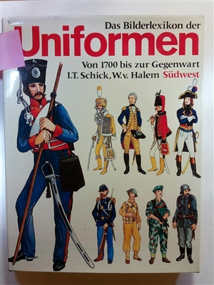 Das Bilderlexikon der Uniformen.- The Picture Dictionary of Uniforms. Schick.