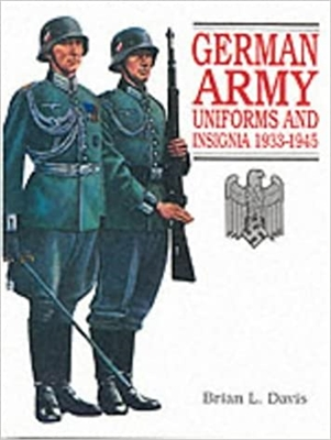 German Army Uniforms and Insignia 1933-1945. Davis
