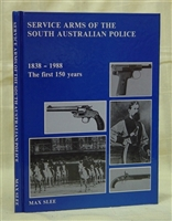 Service Arms of the South Australian Police 1838-1988. Slee.