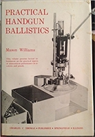 Practical Handgun Ballistics. Williams
