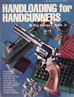 Handloading for Handgunners. Nonte.