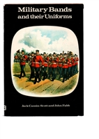 Military Bands and their Uniforms. Cassin-Scott,  Fabb,
