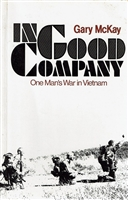In Good Company: One Man's War in Vietnam. McKay