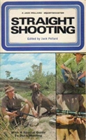 Straight Shooting : With A Special Guide To Duck Hunting. Pollard.