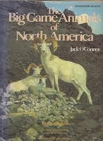 The Big Game Animals of North America. O'Connor.