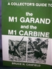 A Collector's Guide to the M1 Garand and the M1 Carbine. Canfield