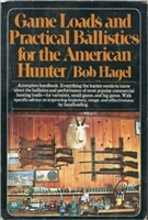 Game Loads and Practical Ballistics for the American Hunter. Hagel