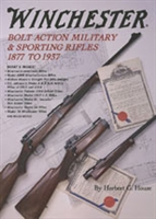 Winchester Bolt Action Military and Sporting Rifles. Houze.