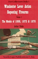 Winchester Lever Action Repeating Firearms Vol 1 1866, 1873 &1876. Pirkle.