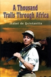 A Thousand Trails through Africa. de Quintanilla