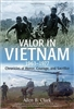 Valor in Vietnam. 1963 - 1977. Chronicles of Honor, Courage and Sacrifice. Clark