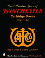 100 Years of Winchester Cartridge Boxes, 1856-1956. Giles. Shuey