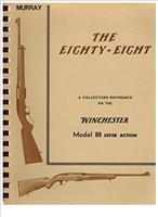 The Eighty Eight. A Collectors Reference to the Model 88 Winchester Rifle. Murray