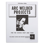 Arc Welded Projects - Vol I
