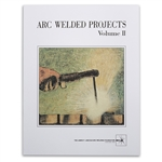 Arc Welded Projects - Vol II