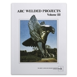 Arc Welded Projects - Vol III