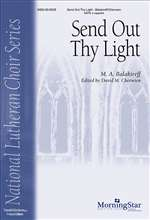 BALAKIREV, Mily Alexeyevich (1837-1910) - Send Out Thy Light (David Cherwien). MORNINGSTAR MUSIC PUBLISHERS - Choral