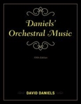 DANIELS, David - Orchestral Music (5th Edition). ROWMAN & LITTLEFIELD - book