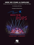 MARKS, Johnny (1909-1985) - Here We Come A-Caroling (Medley) (Hayman) (Boston Pops Concert Library). HAL LEONARD