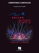 Christmas Canticles (O'Loughlin) (Boston Pops Concert Library). HAL LEONARD