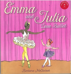 Emma and Julia Love Ballet Hardcover Book   - You Go Girl Dancewear