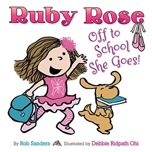 Ruby Rose: Off to School She Goes Hardcover Book   - You Go Girl Dancewear