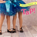 Tap: My First Dance Board Book   - You Go Girl Dancewear